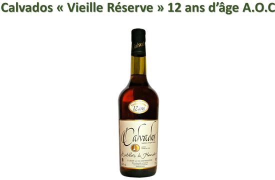 Calvados « Vieille Réserve » 12 ans d'âge A.O.C